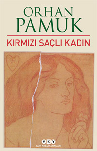 Kırmızı Saçlı Kadın, Orhan Pamuk, Yapı Kredi Yayınları